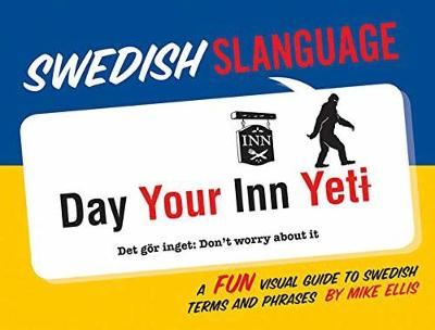 Swedish Slanguage: A Fun Visual Guide to Swedish Terms and Phrases (Paperback)