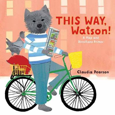 This Way, Watson!: A Map and Directions Primer (Board book)