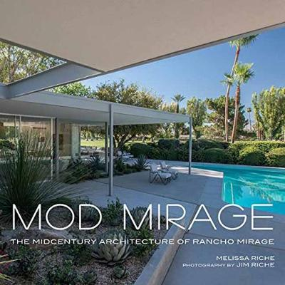 Mod Mirage: The Midcentury Architecture of Rancho Mirage (Hardback)