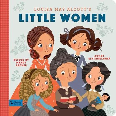 Little Women: A BabyLit Storybook: A BabyLit Storybook - BabyLit (Hardback)