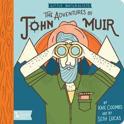 Adventures of John Muir, The: Little Naturalists: Little Naturalists - BabyLit (Board book)