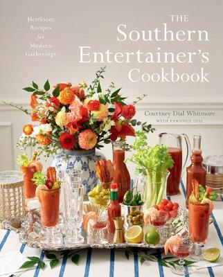 The Southern Entertainer's Cookbook: Heirloom Recipes for Modern Gatherings  (Hardback)