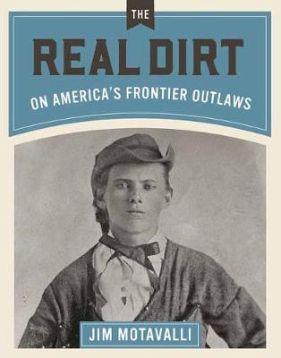 Real Dirt on America's Frontier Outlaws (Hardback)