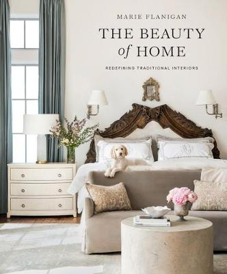 The Beauty of Home: Redefining Traditional Interiors  (Hardback)