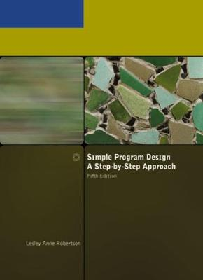 Simple Program Design, A Step-by-Step Approach, Fifth Edition (Paperback)