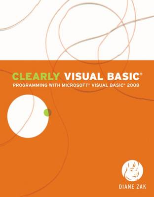 Clearly Visual Basic: Programming with Microsoft Visual Basic 2008 (Paperback)