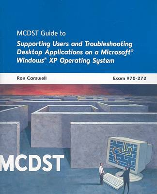 MCDST 70-272: Applications on MS Windows XP Operating System