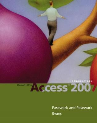 Microsoft Office Access 2007: Introductory (Spiral bound)