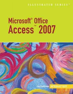 Microsoft Office Access 2007: Illustrated Introductory (Paperback)