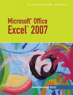 Microsoft Office Excel 2007: Illustrated Brief (Paperback)
