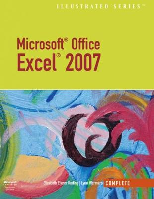 Microsoft Office Excel 2007 - Illustrated Complete (Paperback)