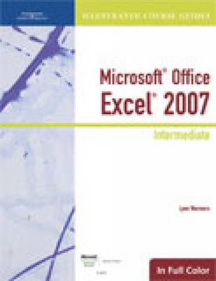 Illustrated Course Guide: Microsoft Office Excel 2007 Intermediate (Spiral bound)