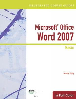 Illustrated Course Guide: Microsoft Office Word 2007 Basic (Spiral bound)