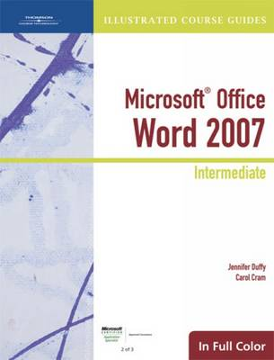 Illustrated Course Guide: Microsoft Office Word 2007 Intermediate (Spiral bound)