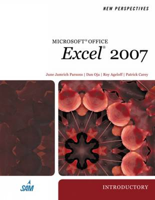 New Perspectives on Microsoft Office Excel 2007 - New Perspectives Series: Comprehensive (Paperback)