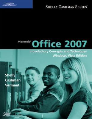 Microsoft Office 2007: Introductory Concepts and Techniques, Windows Vista Edition (Hardback)