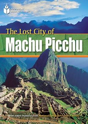 The Lost City of Machu Picchu: Footprint Reading Library 800 (Paperback)