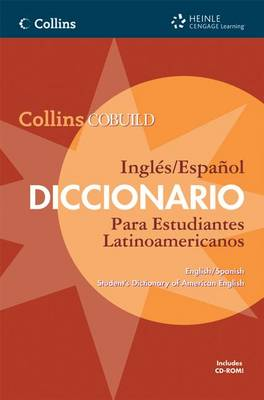 Collins COBUILD English/Spanish Student's Dictionary of American English: Collins COBUILD Ingles/Espanol Diccionario Para Estudiantes Latinoamericanos