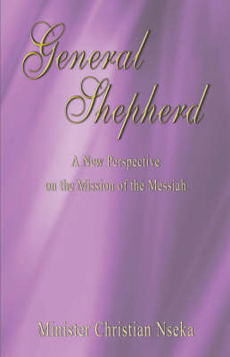 General Shepherd: A New Perspective on the Mission of the Messiah (Paperback)