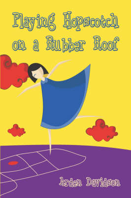 Playing Hopscotch on a Rubber Roof (Paperback)