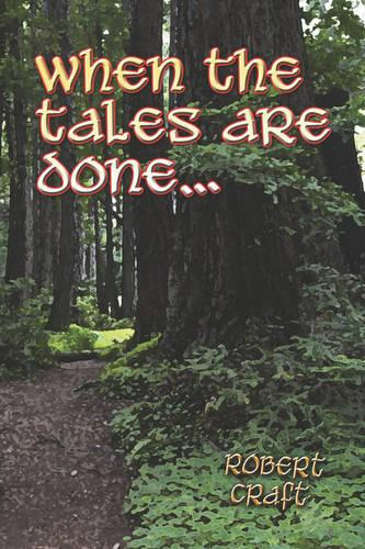 When the Tales Are Done.. (Paperback)
