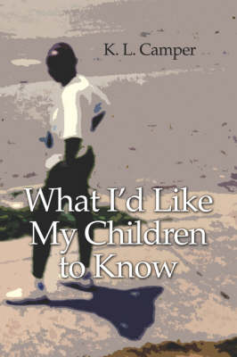 What I'd Like My Children to Know (Paperback)