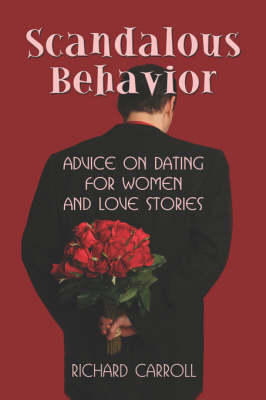 Scandalous Behavior: Advice on Dating for Women and Love Stories (Paperback)
