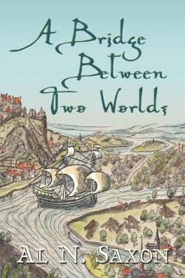 A Bridge Between Two Worlds (Paperback)