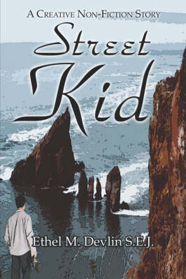 Street Kid: A Creative Non-Fiction Story (Paperback)