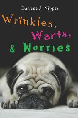 Wrinkles, Warts, & Worries (Paperback)