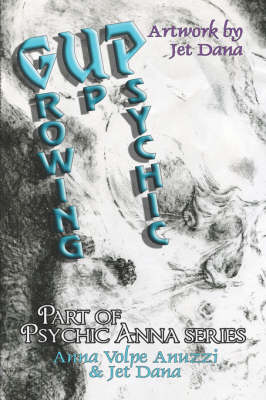 Gup: Growing Up Psychic: Part of Psychic Anna Series (Paperback)