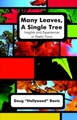 Many Leaves, a Single Tree: Insights and Experiences in Poetic Form (Paperback)