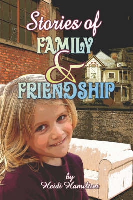 Stories of Family and Friendship (Paperback)