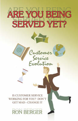 Are You Being Served Yet?: Customer Service Evolution (Paperback)