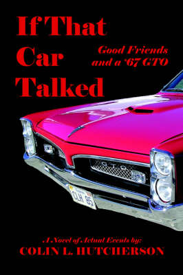 If That Car Talked: Good Friends and a '67 GTO (Paperback)
