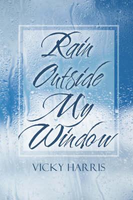 Rain Outside My Window (Paperback)