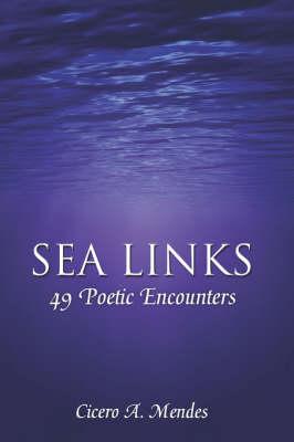 Sea Links: 49 Poetic Encounters (Paperback)