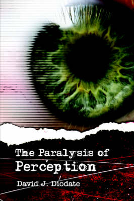 The Paralysis of Perception (Paperback)