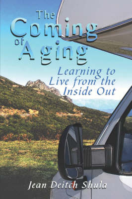 The Coming of Aging: Learning to Live from the Inside Out (Paperback)