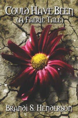 Could Have Been (a Faerie Tale) (Paperback)
