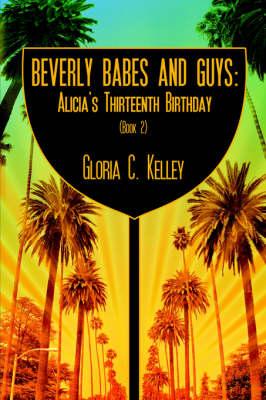 Beverly Babes and Guys: Alicia's Thirteenth Birthday (Book 2) (Paperback)