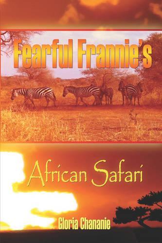 Fearful Frannie's African Safari (Paperback)