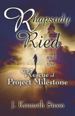 Rhapsody Ried and the Rescue of Project Milestone (Paperback)