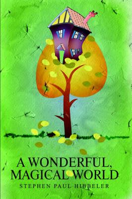 A Wonderful, Magical World (Paperback)