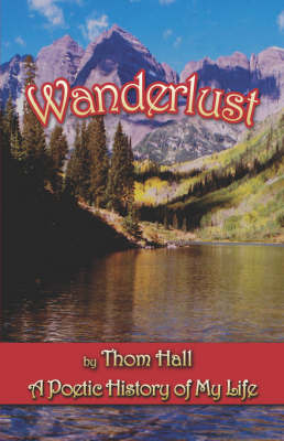 Wanderlust: A Poetic History of My Life (Paperback)