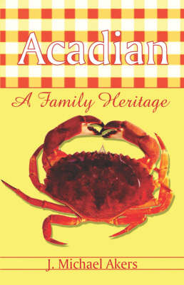 Acadian: A Family Heritage (Paperback)