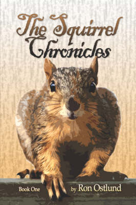 The Squirrel Chronicles: Book One (Paperback)