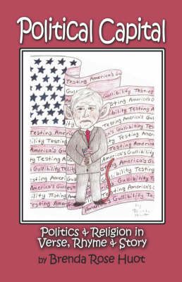 Political Capital: Politics and Religion in Verse, Rhyme and Story (Paperback)
