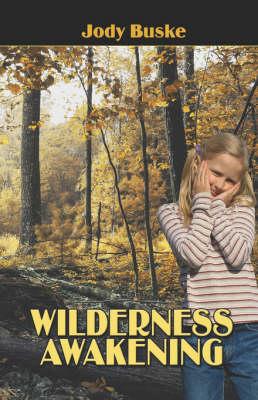 Wilderness Awakening (Paperback)