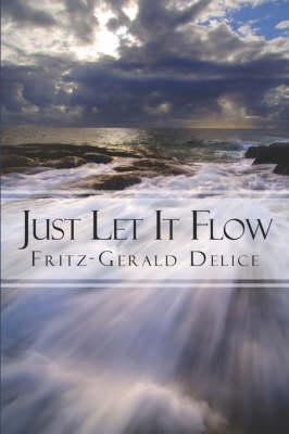 Just Let It Flow (Paperback)